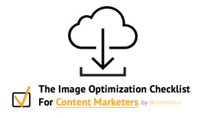 Download The Image Optimization checklist For Marketers